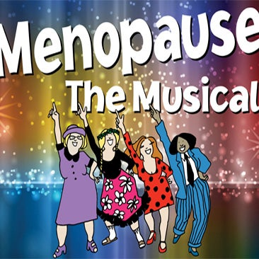 More Info for Come join our sisterhood, Menopause The Musical!